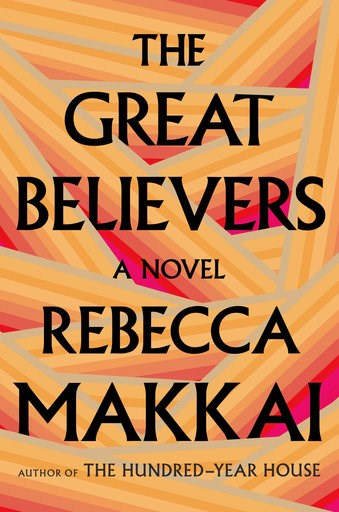 "(Viking via AP). This cover image released by Viking shows ""The Great Believers,"" a novel by Rebecca Makkai which is a fiction finalist for the National Book Awards. Winners will be revealed Nov. 14 during a dinner ceremony in Manhattan."