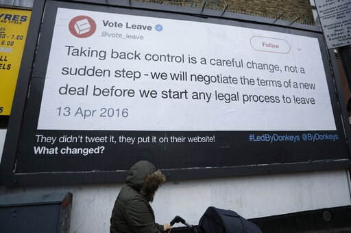 "(AP Photo/Matt Dunham). A billboard is displayed as part of the ""Led By Donkeys"" remain in the European Union supporting campaign, which aims to highlight quotes on Brexit made by politicians and organizations, in Finsbury Park, north London, Friday, F..."