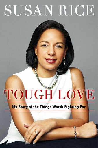 """( Simon & Schuster via AP). This cover image released by  Simon & Schuster shows """"Tough Love: My Story of the Things Worth Fighting For,"""" by Susan Rice, which will be published in the fall."""